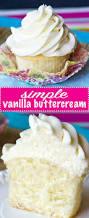 simple vanilla buttercream the best vanilla buttercream recipe