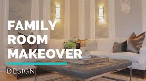 family room makeover family room makeover part 1 youtube
