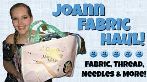 Joann Fabric Joann Fabric U0026 Sewing Supplies Haul Project Updates U0026 Ideas