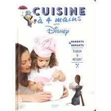 cuisine à 4 mains cuisine à 4 mains avec disney livre cuisine salée cultura