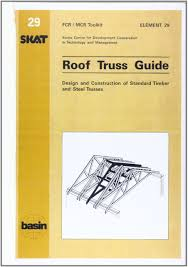 Free Timber Roof Truss Design Software by Roof Truss Guide Design And Construction Of Standard Timber And