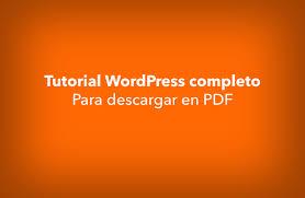 tutorial wordpress com pdf tutorial de wordpress completo en español descárgalo en pdf