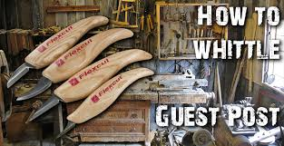 how to whittle guest post from best wood carving tools heinnie
