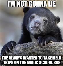 School Trip Meme - confession bear meme imgflip