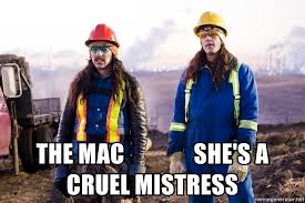 Meme Generator For Mac - the mac she s a cruel mistress fubar d meme generator