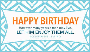 free happy birthday cards free happy birthday ecclesiastes 11 8 ecard email free