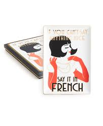 Home Decor In French Jazz Age Tray If You Can U0027t Say Anything Nice Say It In French
