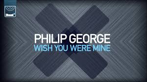 philip george wish you were mine radio edit