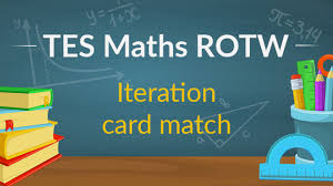 iteration card match tes maths resource of the week mr barton
