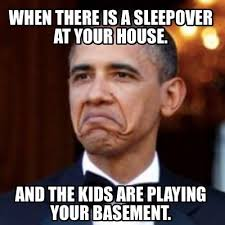 Sleepover Meme - meme creator when there is a sleepover at your house and the kids