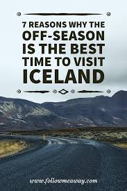 best time of year for northern lights in iceland 7 reasons why the best time to visit iceland is the off season