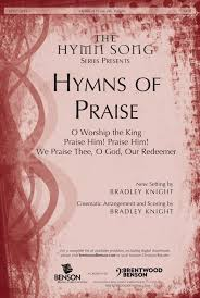 hymns of thanksgiving and praise brentwood benson