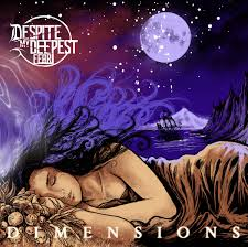 dimensions despite my deepest fear
