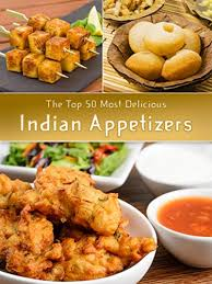 indian appetizers indian appetizers the top 50 most delicious indian appetizer