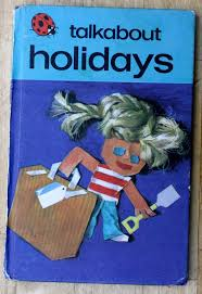 Hols by Ladybird Tuesday Talkabout Holidays Mrs Fox U0027s Life Home