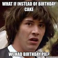 Pie Meme - cake pie