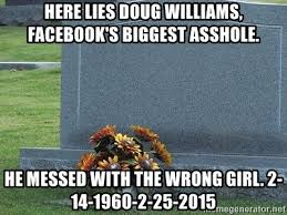 Tombstone Meme Generator - here lies doug williams facebook s biggest asshole he messed