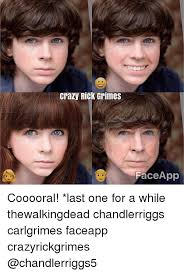 Meme Face App - crazy rick grimes aceapp cooooral last one for a while