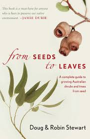 australian native plants book from seeds to leaves by robin stewart penguin books australia