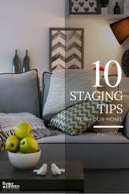 Interior Design Tips For Your Home 551 Best A Home Staging Images On Pinterest Home Staging Tips