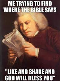 Meme Like - me trying to find where the bible says like and share and god will