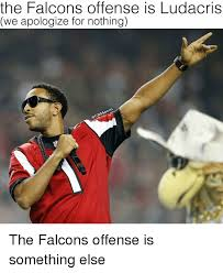 Falcons Memes - the falcons offense is ludacris we apologize for nothing the