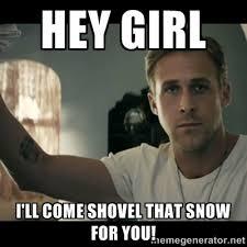 Shoveling Snow Meme - 16 epic snow shoveling memes to help you laugh through the pain of
