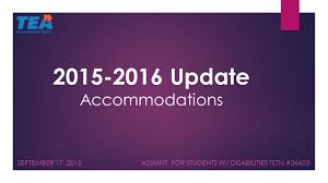 update accommodations september 17 2015 assmnt for students w