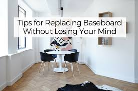 flush baseboard tips for replacing baseboard without losing your mind your wild home