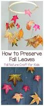 Fun Fall Kids Crafts - how to preserve leaves fun fall craft for kids nature crafts
