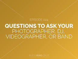 photographer and videographer questions to ask your photographer videographer band or wedding dj