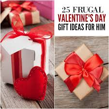 valentines presents for valentines gifts for him 25 frugal s day gifts for him