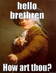 Hello Meme Funny - hello brethren how are thou quickmeme