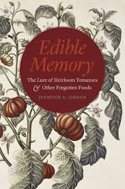 edible photo edible memory the lure of heirloom tomatoes and other forgotten