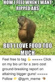 I Like Food Meme - how i feel when i want ripped abs but i love food too much feel