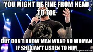 I Don T Know Man Meme - you might be fine from head to toe but don t know man want no