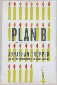 plan b plan b a novel jonathan tropper 9780312645076 amazon com books