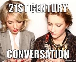 Meme Conversation - kerstin shamberg on twitter meme conversation in the 21st