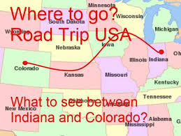 Usa Places To Visit What Are The Places To Visit Between Indiana And Colorado On Road