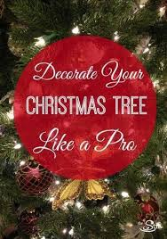 how to decorate your tree like a pro cafemom