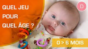 quel siege auto pour bebe de 6 mois quels jeux bébé 2 mois choisir