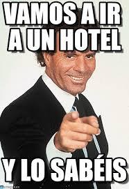 Meme Hotel - vamos a ir a un hotel julio iglesias meme en memegen