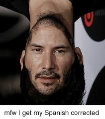 Mfw Meme - mfw i get my spanish corrected mfw meme on sizzle