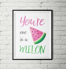 printable home decor you u0027re one in a melon print watermelon print one in a melon