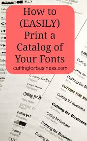 How To Print Wedding Programs How To Easily Print A Catalog Of Your Fonts Cricut Fonts And