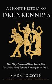 a history of drunkenness how why where and when