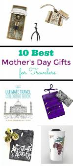 best mother days gifts world s best mother s day gifts for travelers something for all