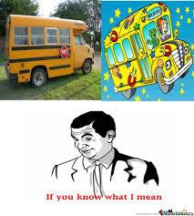 School Bus Meme - magic school bus by lawnsprinkler meme center