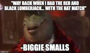 Biggie Meme - wow biggie looks different imgflip