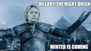 Meme Generator Winter Is Coming - hillary the night queen imgflip